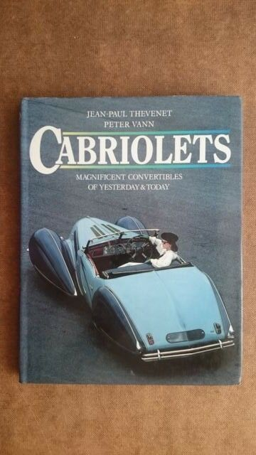 Cabriolets Convertables of Yesterday and Today (Hardback 1985)