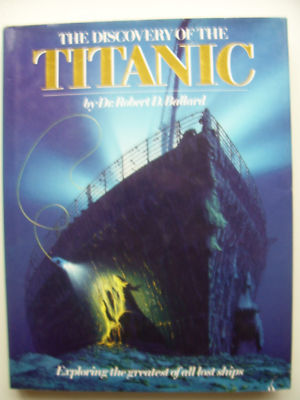 The Discovery of the Titanic by Dr Robert Ballard