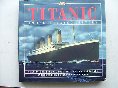 Titanic an Illustrated History by Don Lynch / KenMarshall